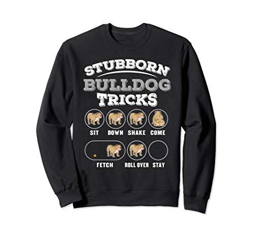 Stubborn Bulldog Tricks Training Funny Dog Sweatshirt