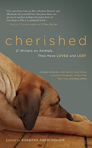 Image of Cherished: 21 Writers on Animals They Have Loved and Lost