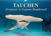 Tauchen - Abenteuer in Neptuns Wunderwelt (Wandkalender 2022 DIN A3 quer): Abenteuer in der faszinierenden Unterwasserwelt unserer Meere (Geburtstagskalender, 14 Seiten )