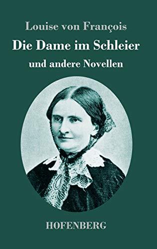 Die Dame im Schleier: und andere Novellen