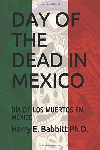 DAY OF THE DEAD IN MEXICO: DÍA DE LOS MUERTOS EN MÉXICO (Spanish & Latin American Studies)