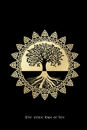 The Celtic Tree of Life Notebook / Journal: Ancient Celtic Symbol for Strength Balance and Harmony