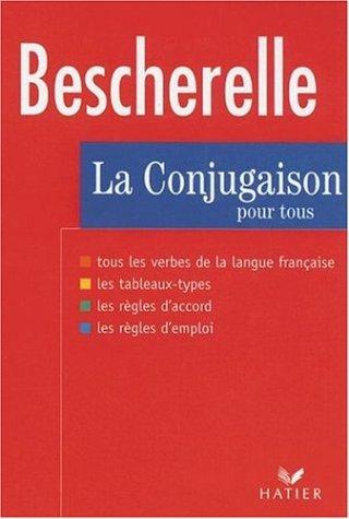 Bescherelle: LA Conjugaison Pour Tous: Dictionnaire De 12,000 Verbes