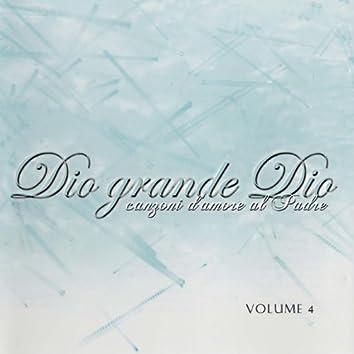 Canzoni D'Amore Al Padre Vol. 4 - Dio Grande Dio