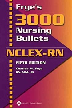 Frye s 3000 Nursing Bullets for NCLEX-RN
