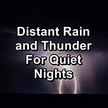 Distant Rain and Thunder For Quiet Nights