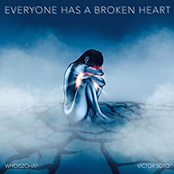 Everyone Has a Broken Heart