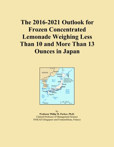 The 2016-2021 Outlook for Frozen Concentrated Lemonade Weighing Less Than 10 and More Than 13 Ounces in Japan