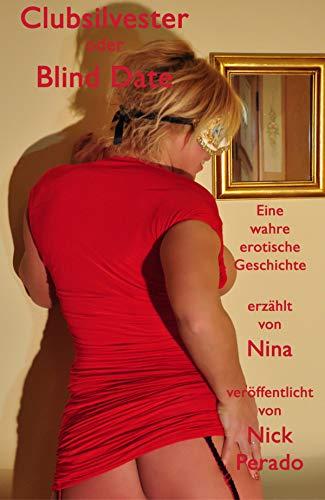 Clubsilvester oder Blind Date: Eine wahre erotische Geschichte erzählt von Nina