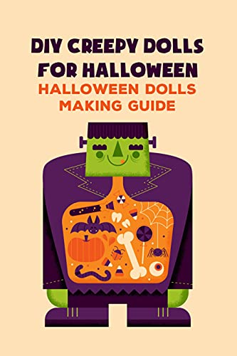 DIY Creepy Dolls for Halloween: Halloween Dolls Making Guide: Unique Decors for Halloween (English Edition)