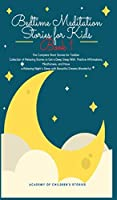 Bedtime Meditation Stories for Kids: Book 1: The Complete Short Stories for Toddler Collection of Relaxing Stories to Get a Deep Sleep With Positive Affirmations, Mindfulness, and Have a Relaxing Night's Sleep with Beautiful Dreams Wonderful