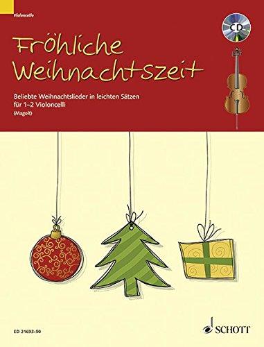 Fröhliche Weihnachtszeit: Beliebte Weihnachtslieder in leichten Sätzen. 1-2 Violoncelli. Ausgabe mit CD.