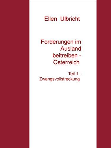 Forderungen im Ausland beitreiben - Österreich: Teil 1 - Zwangsvollstreckung