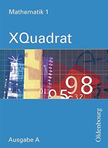 XQuadrat (Oldenbourg) - Ausgabe A - Baden-Württemberg, Hessen, Niedersachsen, Rheinland-Pfalz und das Saarland: Band 1: 5. Schuljahr - Schülerbuch
