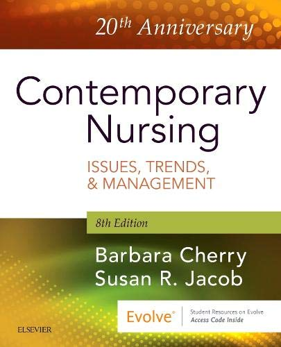 Compare Textbook Prices for Contemporary Nursing: Issues, Trends, & Management 8 Edition ISBN 9780323554206 by Cherry DNSc  MBA  RN  NEA-BC, Barbara,Jacob PhD  RN, Susan R.