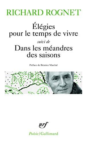 Elégies pour le temps de vivre / Dans les méandres des saisons / Elle était là...