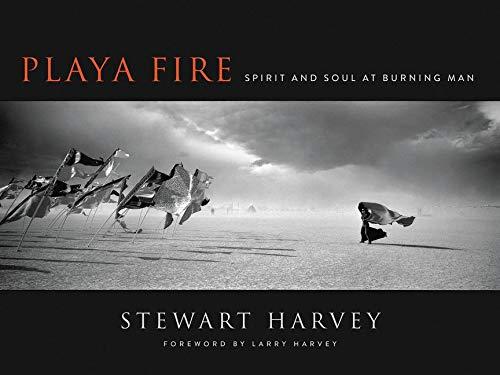 Playa Fire: Spirit and Soul at Burning Man