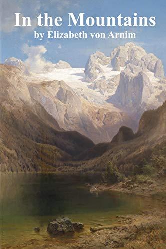In the Mountains by Elizabeth von Arnim