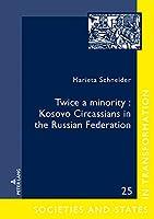 Twice a Minority: Kosovo Circassians in the Russian Federation (Gesellschaften Und Staaten Im Epochenwandel / Societies and)