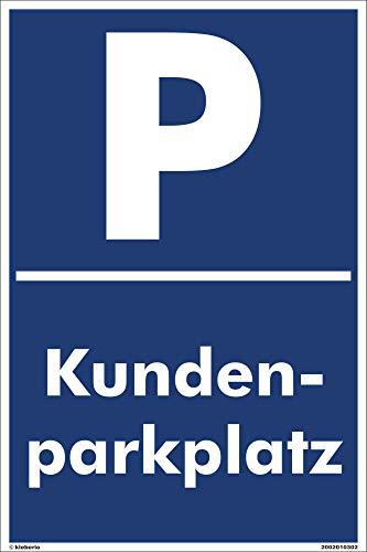 Kleberio® Parkplatz Schild 20 x 30 cm - Kundenparkplatz - stabile Aluminiumverbundplatte