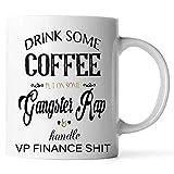 N\A Beba un Poco de café Póngase un Poco de Rap de gángster y vicepresidente Finanzas Taza de café de Mierda Gangsta Rap Juramento Divertido Cerámica (Blanco)