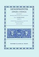 Opera Omnia: Commentarii, Oeconomicus, Convivium, Apologia Socratis (Oxford Classical Texts)