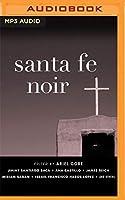 Santa Fe Noir (Akashic Noir)