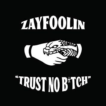 Can't Trust No Bitch