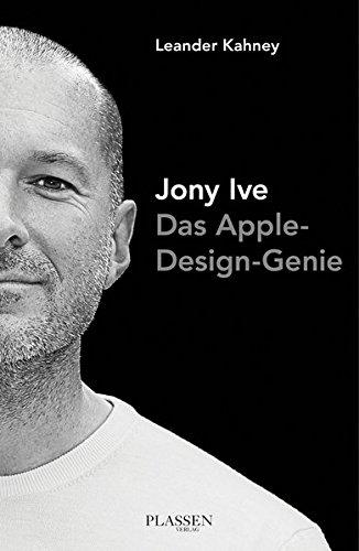 Jony Ive: Das Apple-Design-Genie