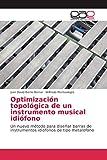 Optimización topológica de un instrumento musical idiófono: Un nuevo método para diseñar barras de instrumentos idiófonos de tipo metalófono