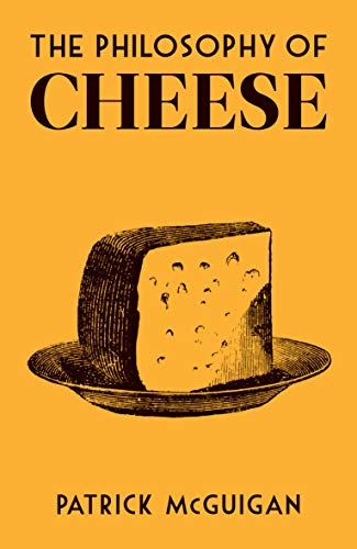 The Philosophy of Cheese (British Library Philosophy of)