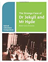 The Strange Case of Dr Jekyll and MR Hyde (Oxford Literature Companions)