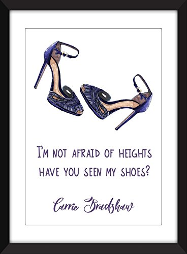 Carrie Bradshaw (Sex and the City) Afraid of Heights Shoes Quote Ungerahmter Druck