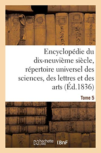 Encyclopédie du 19ème siècle, répertoire universel des sciences, des lettres et des arts Tome 5