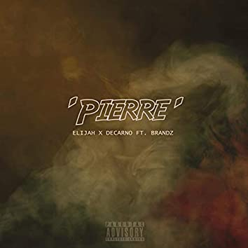 Pierre (feat. Brandz)