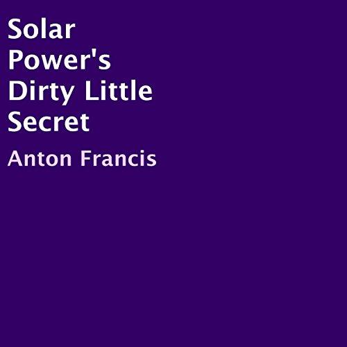 Solar Power's Dirty Little Secret audiobook cover art