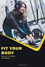 FIT YOUR BODY DAILY FITNESS PLANNER: The Daily Fitness Habit Tracker for your Habits and Journals to write in for Women - Productivity and Goal ... Exercise Journal for Weight Loss & Diet Plans
