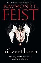 Silverthorn (Riftwar Saga 2) by Raymond E. Feist (2013-01-17)