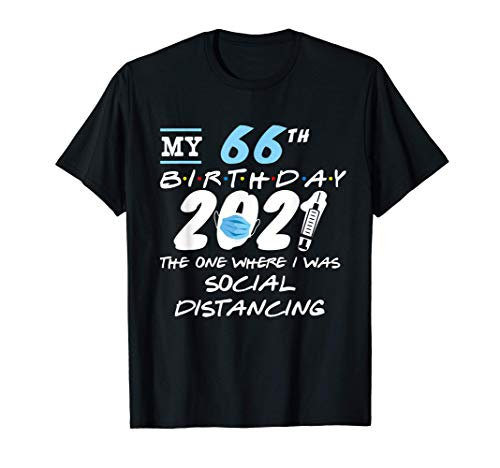 Funny 66th Birthday Quarantine Social Distancing Gift T-Shirt