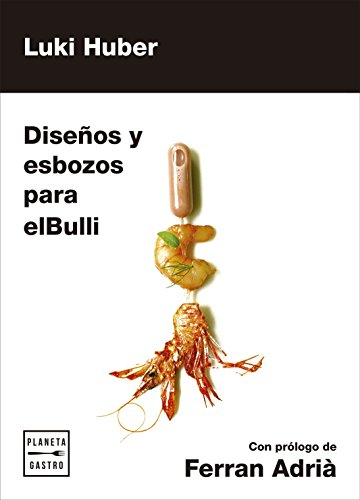 Diseños y esbozos para elBulli (Técnicas culinarias)