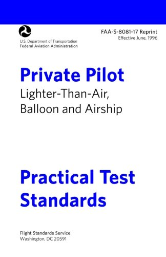 Private Pilot Lighter-than-Air Practical Test Standards FAA-S-8081-17: LTA Balloon and Airship