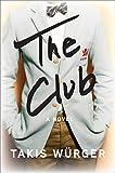 The Club - Takis Wurger