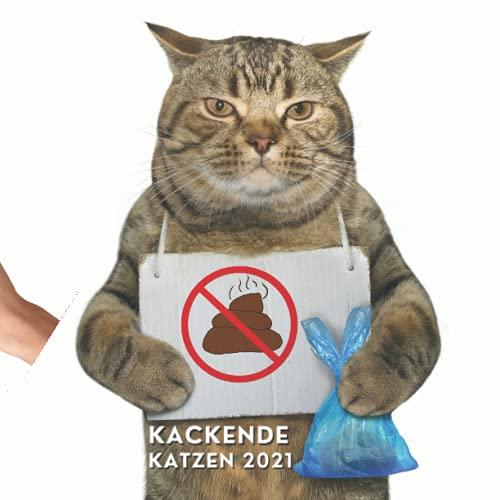 Kackende Katzen 2021: Lustige Kackende Katzen   Geschenkidee für Katzenbesitzer und Katzenliebhaber