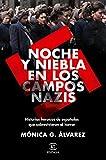 Noche y Niebla en los campos nazis: Historias heroicas de españolas que sobrevivieron al horror (NO FICCIÓN)