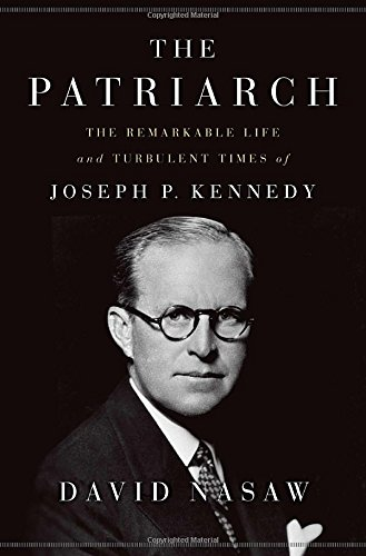 Image of The Patriarch: The Remarkable Life and Turbulent Times of Joseph P. Kennedy