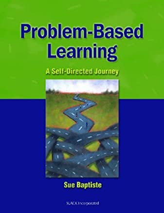Problem-Based Learning: A Self-Directed Journey by Sue Baptiste (2003-07-31)