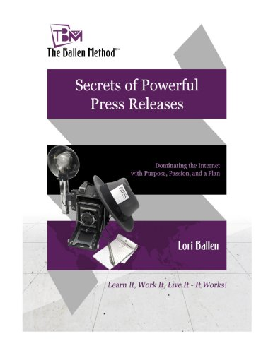 Download Secrets of Powerful Press Releases: Dominating the Internet with Purpose, Passion and a Plan (The Ballen Method Secrets of Success in Business and in Live) (English Edition) B00IVYYG3E