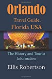 Orlando Travel Guide, Florida USA: The History and Tourist Information