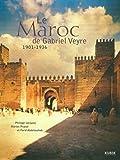 Le Maroc de Gabriel Veyre : 1901-1936