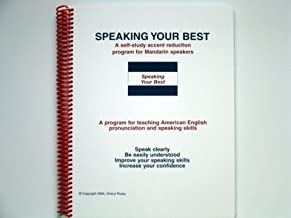 Speaking Your Best Self-study Accent Reduction Program for Chinese (Mandarin) Speakers